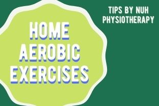 NUH Physio | Home Aerobic Exercises