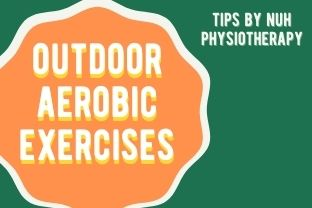 NUH Physio | Outdoor Aerobic Exercises