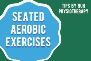 NUH Physio | Seated Aerobic Exercises