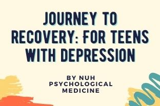 NUH Psychological Medicine | Journey to Recovery